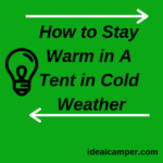 How to Stay Warm in A Tent in Cold Weather