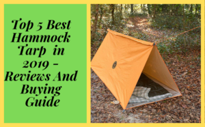 Top 5 Best Hammock Tarp in 2019 - Reviews And Buying Guide